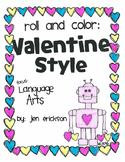 Roll & Color Valentine Style: Language Arts