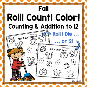 FALL Roll! Count! Color!  Worksheets for Counting and Adding Within 10