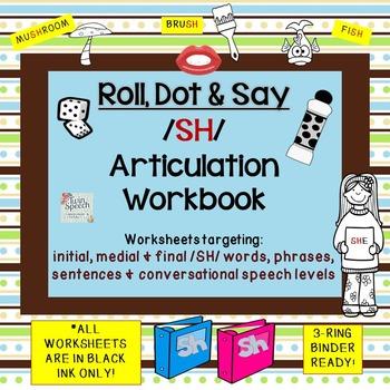 ROLL, DOT & SAY - Articulation Workbook /SH/ Sound (all levels) NO PREP!