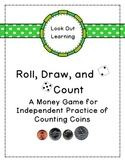 Counting Coins - Roll, Draw, Count Activity