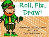 Roll, Fix, Draw! March Edition: Differentiated Writing Cen