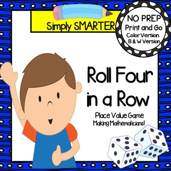 Roll Four in a Row:  NO PREP Place Value Game