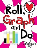 Roll, Graph and Do- Valentine's Day
