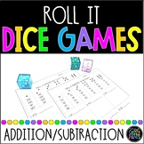 Roll It! Addition and Subtraction Dice Games