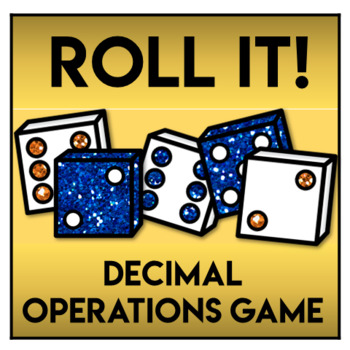 Roll It!  Decimals Game