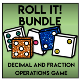 Roll It Bundle!  Fractions and Decimal Operations Game
