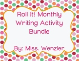 Roll It! Monthly Writing Activity Bundle GROWING BUNDLE