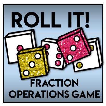 Roll It!  Fractions Game