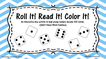 Roll It! Read It! Color It! Short Vowel Word Families (CVC)