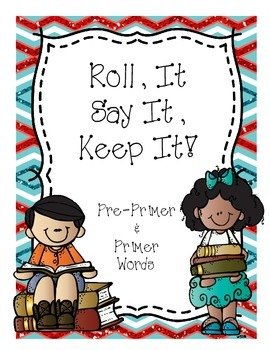 Roll It, Say It, Keep It (Pre-Primer and Primer Sight Words)