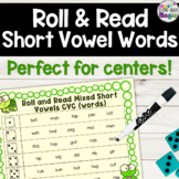 Roll & Read Short Vowels! Centers, small group, partner, a