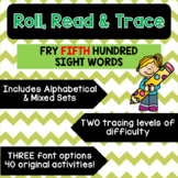 Roll, Read & Trace [Fry Fifth Hundred]