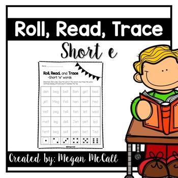 Roll, Read, Trace—Short E