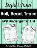 Roll, Read, Trace-Sight Words (FAST Kindergaten list)