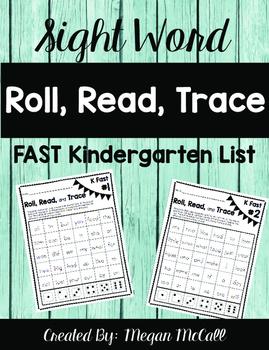 Roll, Read, Trace-Sight Words (FAST Kindergaten list)