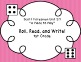 "Roll, Read, and Write! ""A Place to Play"" Unit 3.1 Scott Foresman"