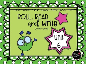 Roll, Read, and Write McGraw Hill Wonders Grade 1 Unit 6