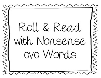 Roll & Read with Nonsense cvc Words
