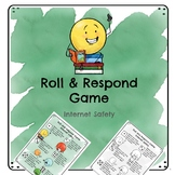 Roll & Respond Game - Internet Safety - Digital Citizenship - School Counseling