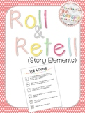 Roll & Retell--Story Elements