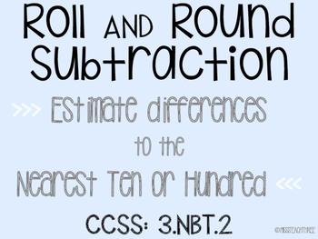 Roll & Round Subtraction (3 or 4 Digit)