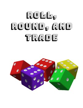Roll, Round, and Trade