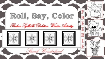 Free Roll, Say & Color: Reduce Syllable Deletion Winter Activity