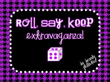 Roll, Say, Keep Extravaganza