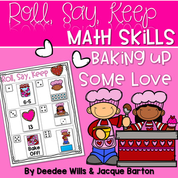 Roll, Say, Keep Math Center Game Valentines Day