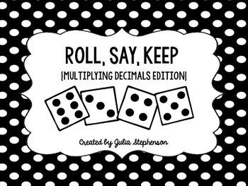 Roll, Say, Keep {Multiplying Decimals Edition}