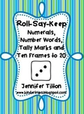Roll, Say, Keep Numerals, Number Words, Tally Marks & Ten Frames to 20