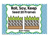 Roll, Say, Keep Seeds Counting to 20