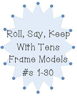 Roll Say Keep Tens Frame Models Game #s 1-30