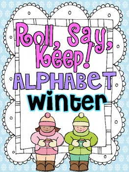 Roll, Say, Keep {Winter ABC}