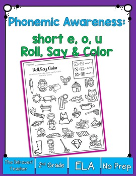 Roll, Say & color {short e, o, & u phonemic awareness printable}