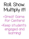 Roll, Show, Multiply It! An Engaging Way to Practice Multi