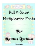 Roll & Solve:  Multiplication Facts