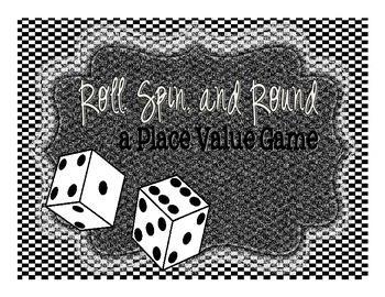 Roll Spin and Round: A Place Value Game Freebie