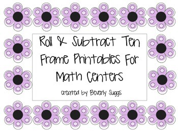 Roll & Subtract Ten Frame Printables For Math Centers