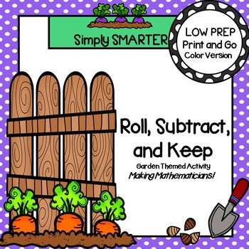 Roll, Subtract, and Keep:  LOW PREP Garden Themed Roll, Sa