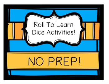 Roll To Learn Dice Activities - Literacy, Phonics, Math, and more!