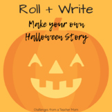 Roll + Write | Story Starters | Halloween Version