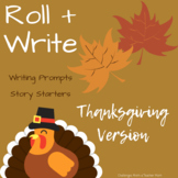 Roll + Write | Story Starters | Writing Prompts | Thanksgiving Version