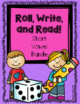 Roll, Write, and Read- Short Vowel BUNDLE!