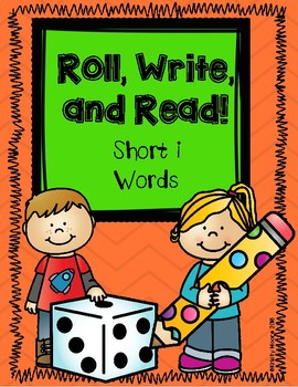 Roll, Write, and Read- Short i Words
