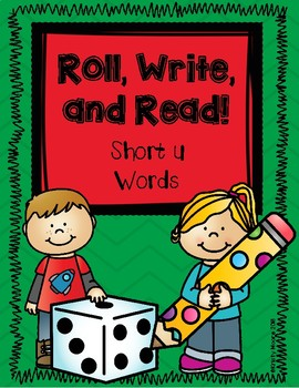 Roll, Write, and Read- Short u Words