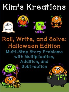 Roll, Write, and Solve (Halloween Edition): Multi-Step Story Problems
