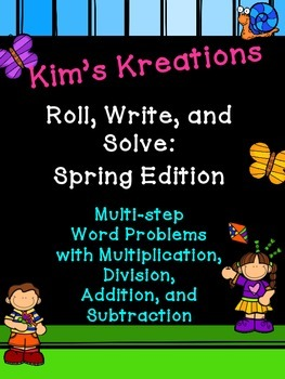 Roll, Write, and Solve Spring Edition: Multi-Step Story Problems