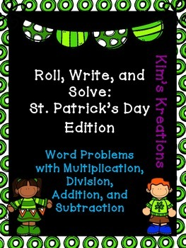 Roll, Write, and Solve (St. Patrick's Day): Multi-Step Story Problems
