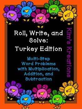 Roll, Write, and Solve (Turkey Edition): Multi-Step Story